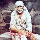 Shirdi Ke Saibaba, Vol. 5 by Various Artists