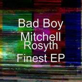 (Bad Boy Mitchell) Rosyth Finest EP by Mitchell