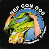 #Trending_Distopic de Def Con Dos
