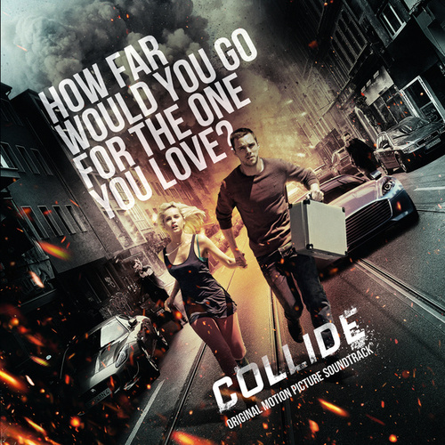 Collide (Original Motion Picture Soundtrack) by Various Artists