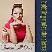 Shakin' All Over: Bubbling Under The Charts by Various Artists