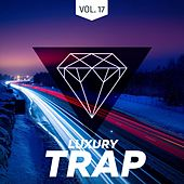 Luxury Trap Vol. 17 (All Trap Music) by Various Artists