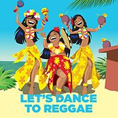 Play & Download Let's Dance to Reggae by Various Artists | Napster