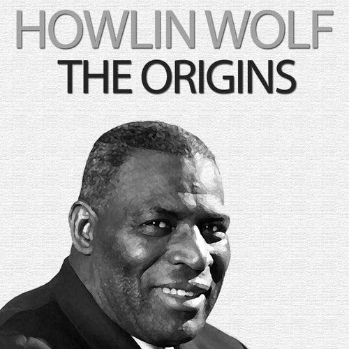 The Origins de Howlin' Wolf