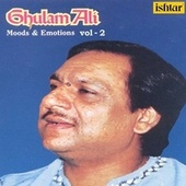 Play & Download Ghulam Ali - Moods and Emotions, Vol. 2 by Ghulam Ali | Napster