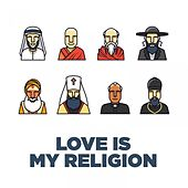 Play & Download Love Is My Religion by Various Artists | Napster