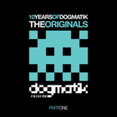 10 Years Of Dogmatik - Originals Part 1 by Various Artists
