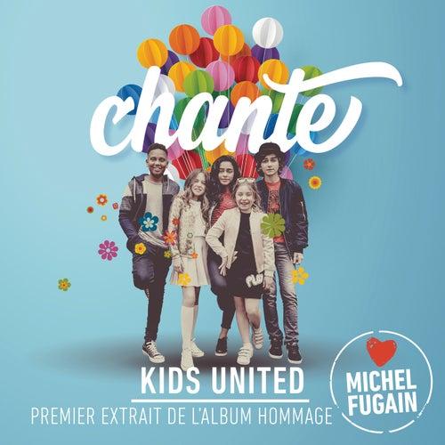 Chante (Love Michel Fugain) de Kids United