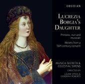 Play & Download Lucrezia Borgia's Daughter by Musica Secreta   Napster