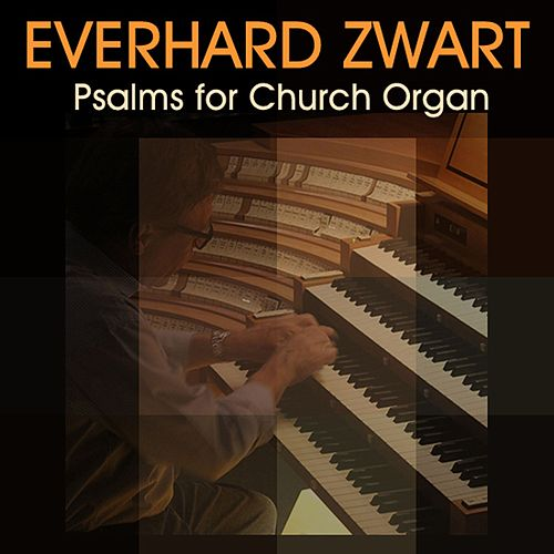 Psalms for Church Organ de Everhard Zwart