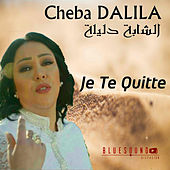 Play & Download Je te quitte by Cheba Dalila | Napster