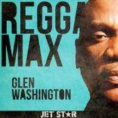Play & Download Reggae Max by Glen Washington | Napster
