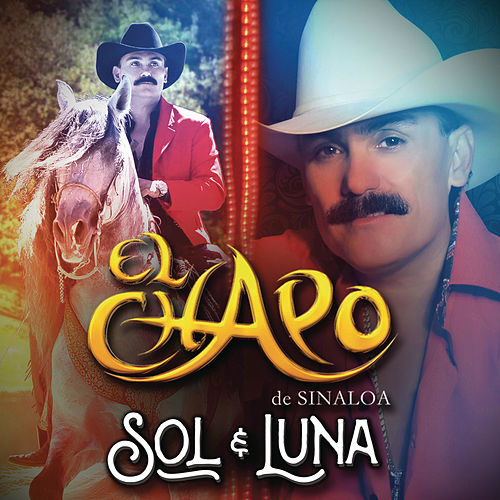 Play & Download Sol y Luna by El Chapo De Sinaloa | Napster