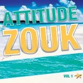 Attitude zouk, vol. 1 (La compilation zouk love) by Various Artists