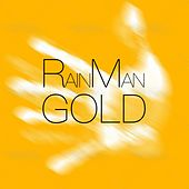 Play & Download Gold (Extended Mix) by Rain Man | Napster