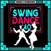 Play & Download Swing Dance '40 (Digitally Remastered) by Various Artists | Napster