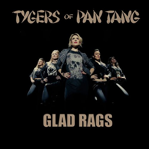 Play & Download Glad Rags by Tygers of Pan Tang | Napster