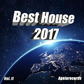 Play & Download Best House 2017 Vol. II by Various Artists | Napster