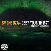 Obey Your Thirst by Smoke Dza