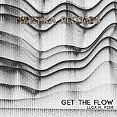Play & Download Get The Flow by Luca M | Napster