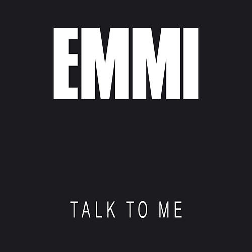 Talk to Me de Emmi