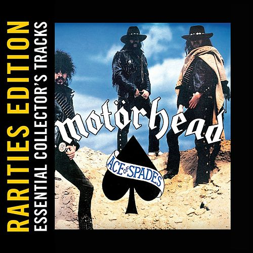 Ace of Spades (Rarities Edition) by Motörhead
