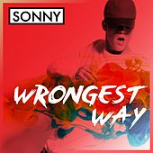 Play & Download Wrongest Way by Sonny | Napster