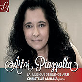 Play & Download Piazzola: Piano Works & Transcriptions by Christelle Abinasr | Napster