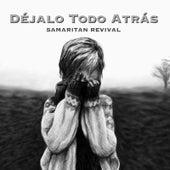 Play & Download Déjalo Todo Atrás by Samaritan Revival | Napster