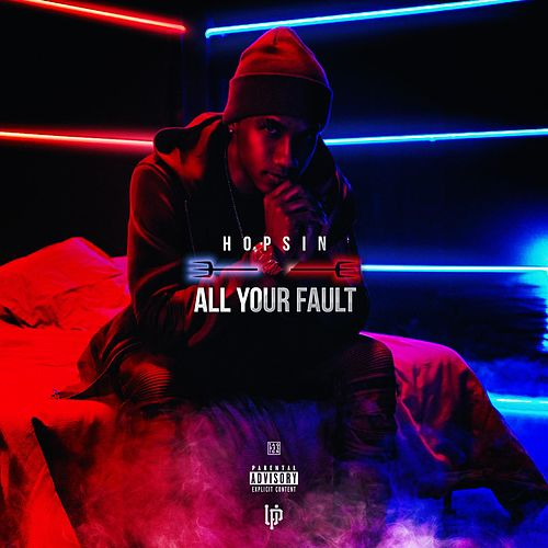 All Your Fault by Hopsin