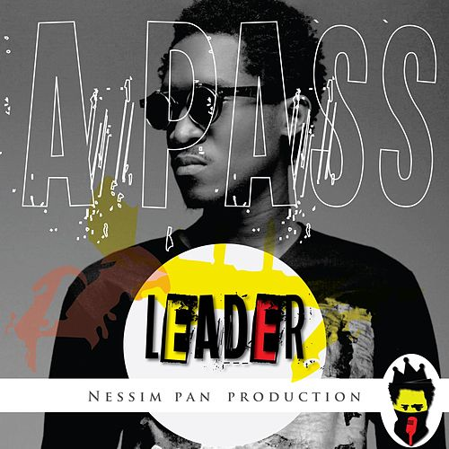 Play & Download Leader (feat. Nessim Pan Production) by The Pass | Napster