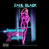 Bend Dat Azz 2 da Flo by Paul Black