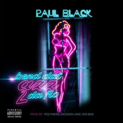 Bend Dat Azz 2 da Flo by Paul Black