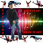 Give It up Show It Off by The Jeffersons