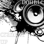 Play & Download Crank It Up by Double T | Napster