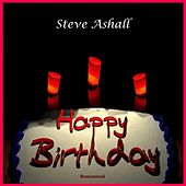 Happy Birthday (Remastered) by Steve Ashall