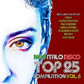 Play & Download New Italo Disco Top 25 Compilation, Vol. 6 by Various Artists | Napster