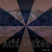 Acid Jacked, Vol. 3 by Various Artists