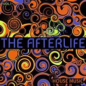 The Afterlife House Music, Vol. 1 by Various Artists