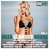 Play & Download Ibiza Glamour House, Vol. 2 by Various Artists | Napster