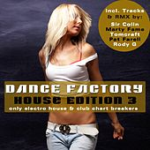Dance Factory 3 - House Edition - Only Electro House & Club Chart Breakers by Various Artists