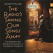 Play & Download The Radio's Taking Our Songs Away by Adam Miller | Napster