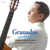 Play & Download Granados on Guitar - Masahiro Masuda Plays 12 Danzas Espanolas by Masahiro Masuda | Napster