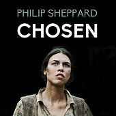 Play & Download Chosen by Philip Sheppard | Napster