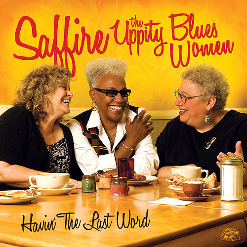 Play & Download Havin' The Last Word by Saffire-The Uppity Blues Women | Napster