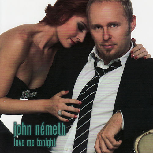 Play & Download Love Me Tonight by John Nemeth | Napster