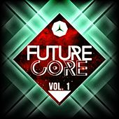 Future Core, Vol. 1 by Various Artists