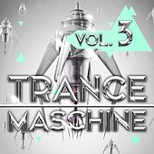 Trance Maschine, Vol. 3 by Various Artists