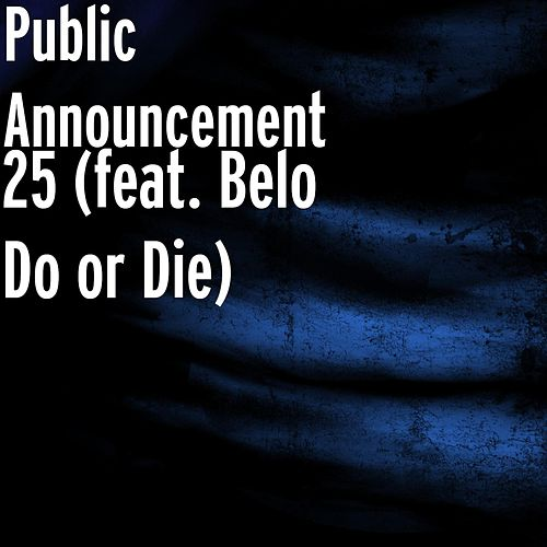 Play & Download 25 (feat. Belo Do or Die) by Public Announcement | Napster