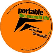 The Emerald Life by Portable